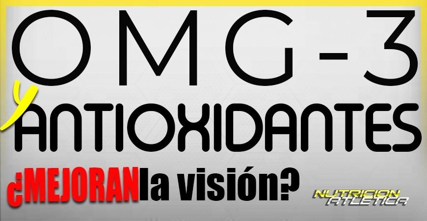Los antioxidantes y los omega-3, ¿mejoran la visión?