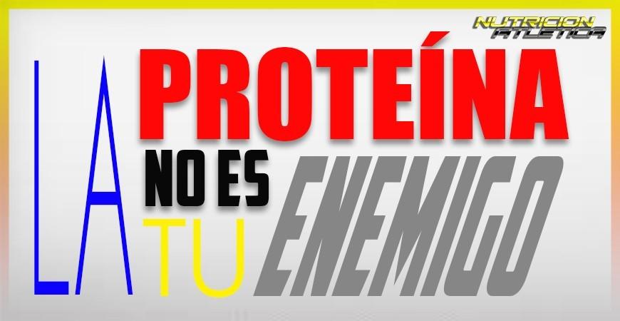 La proteína no es tu enemigo