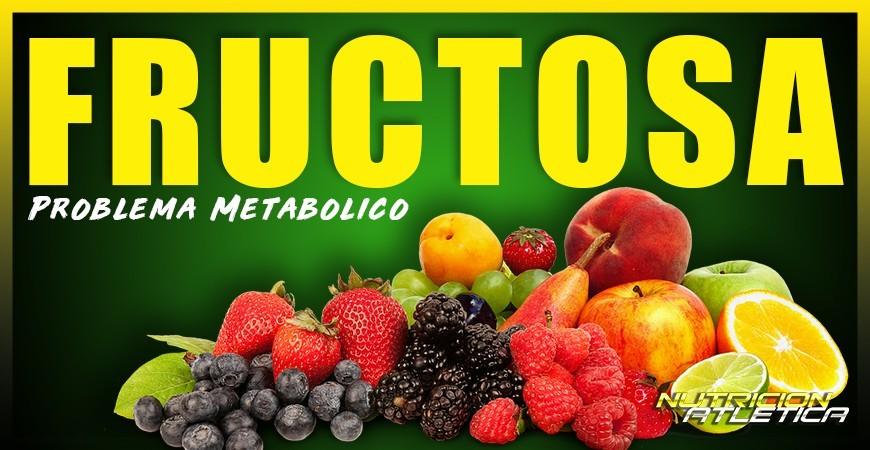 LA FRUCTOSA, problema metabólico